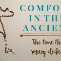 Comfort in the ancient: The time the rosary clicked