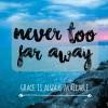 Never too far away…